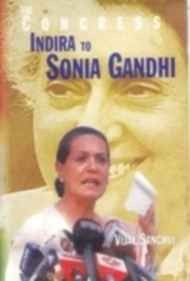 The Congress From Indira To Sonia Gandhi (English) 01 Edition by Vijay Sanghavi on Textnook.com