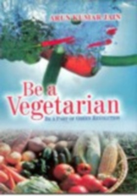 Be a Vegetarian: Be a Part of Green Revolution (English) 01 Edition by Dr. Shivangi Jain on Textnook.com
