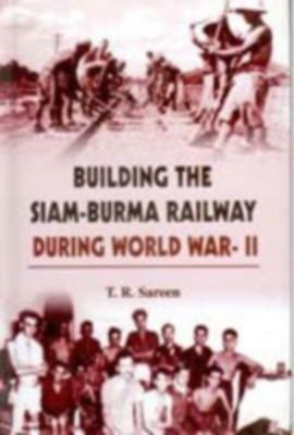 Building The Siam Burma Railway During World War-Ii (English) 01 Edition by T. R. Sareen on Textnook.com