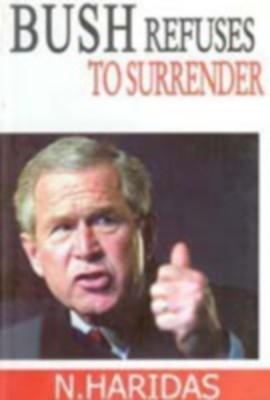 Bush Refuses To Surrender (English) 01 Edition by N. Haridas on Textnook.com