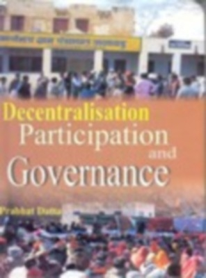 Decentralisation Participation Governance (English) 01 Edition by Prabhat Datta on Textnook.com