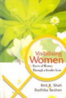 Visibilising Women: Facets of History Through A Gender Lens (English) 01 Edition by Radhika Seshan Prof. K. K. Shah on Textnook.com