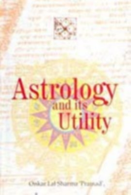 Astrology And Its Utility (English) 01 Edition by Onkar Lal Sharma on Textnook.com