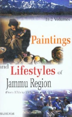 Paintings And Lifestyles In Jammu Region (2 Vols.) (From 17Th To 19Th Century A.D.) (English) 01 Edition by Raj Kumar on Textnook.com