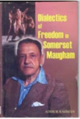 Dialectics of Freedom In Somerset Maugham (English) 01 Edition by Adibur Rahman on Textnook.com