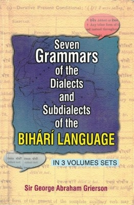 Seven Grammar of The Dialects Sub Dialects Subdialects of The Bihari Language (3 Vols.) (English) 01 Edition by George A. Grierson on Textnook.com