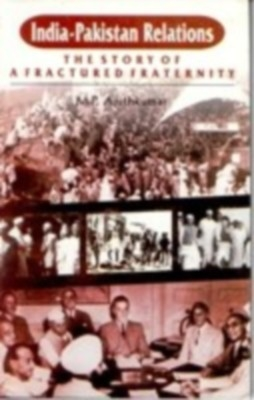 India-Pakistan Relations: The Story of A Afractured Fraternity (English) 01 Edition by M. P. Ajith Kumar on Textnook.com