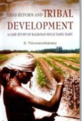 Land Reforms And Tribal Development (English) 01 Edition by S. Thirunavukkarasu on Textnook.com