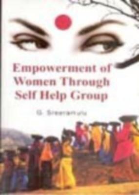 Empowerment of Women Through Self Help Group (English) 01 Edition by G. Sreeramulu on Textnook.com