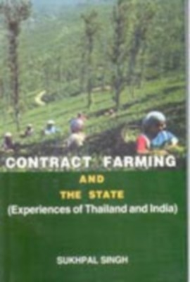 Contact Farming And The State: Experiences of Thailand And India (English) 01 Edition by Sukhpal Singh on Textnook.com
