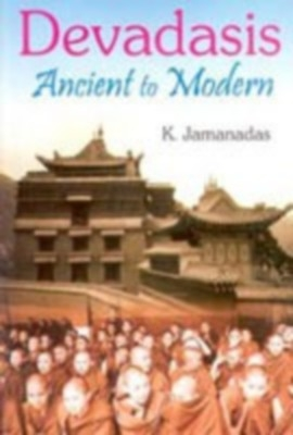 Devadasis: Ancient To Modern (English) 01 Edition by Dr. K. Jamanadas on Textnook.com