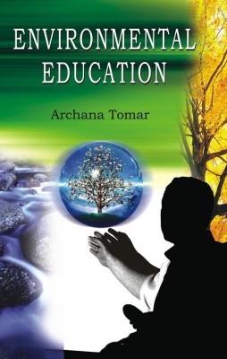 Environmental Education (English) 01 Edition by Archana Tomar on Textnook.com