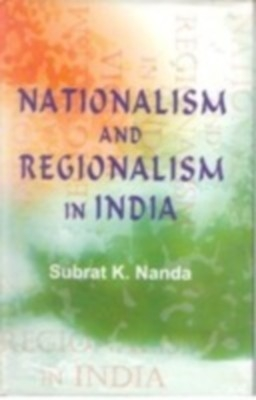 Nationalism And Regionalism In India: The Case of Orissa (English) 01 Edition by Subrat K. Nanda on Textnook.com