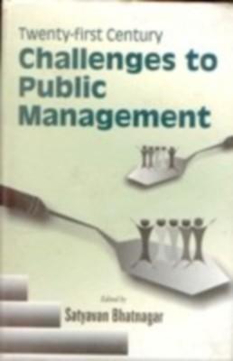 Twenty-First Century Challenges To Public Management (English) 01 Edition by Satyavan Bhatnagar on Textnook.com
