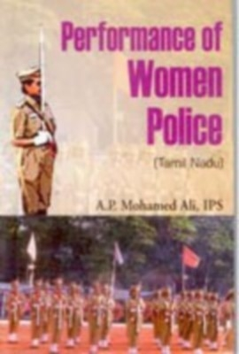 Performance of Women Police (English) 01 Edition by A. P. Mohamed Ali on Textnook.com