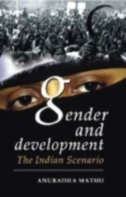 Gender And Development In India: The Indian Scenario (English) 01 Edition by Anuradha Mathu on Textnook.com