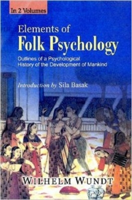 Elements of Folk Psychology: Outlines of A Psychological History of The Development of Mainkind (2 Vols,) (English) 01 Edition by Wilhelm Wundt on Textnook.com