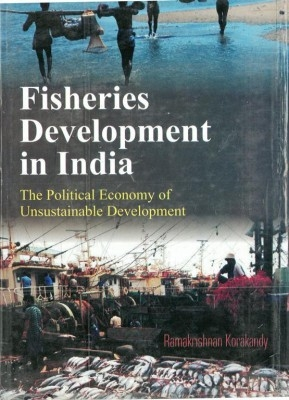 Fisheries Development In India The Pollitical Economy of Sustainable Development (2 Vols.) (English) 01 Edition by Dr. R. Korokandy on Textnook.com