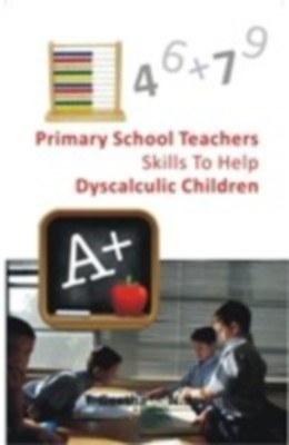 Primary School Teachers Skills To Help Dyscalculic Children (English) 01 Edition by N Jaya T. Geetha on Textnook.com
