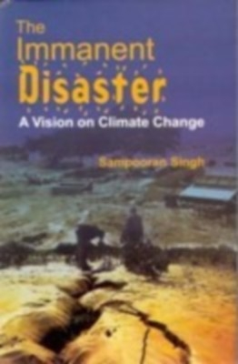 The Immanent Disastor: A Vision On Climate Change (English) 01 Edition by Sampooran Singh on Textnook.com
