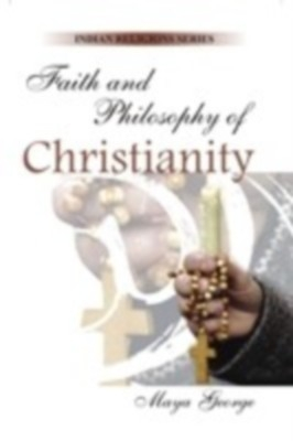 Faith And Philosophy of Christianity (English) 01 Edition by Maya George on Textnook.com