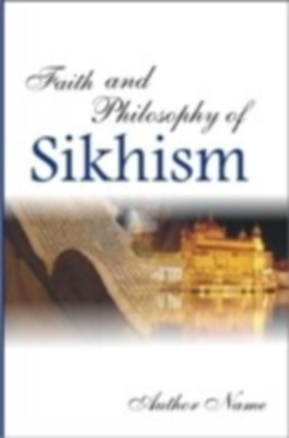Faith And Philosophy of Sikhism (English) 01 Edition by Sardar Harjeet Singh on Textnook.com