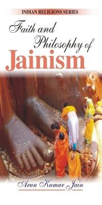 Faith And Philosophy of Jainism (English) 01 Edition by Arun Kumar Jain on Textnook.com