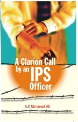 A Clarion Call By An Ips Officer (English) 01 Edition by A. P. Mohamed Ali on Textnook.com