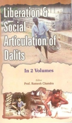 Liberation And Social Articulation of Dalits (2 Vols.Set) (English) 01 Edition by RAMESH CHANDRA on Textnook.com
