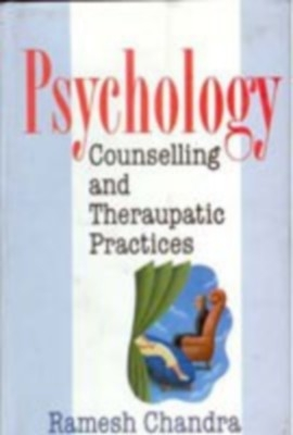 Psychology, Counselling And Therapeutic Practices (English) 01 Edition by RAMESH CHANDRA on Textnook.com