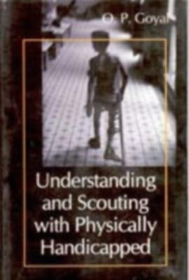 Understanding And Scouting With Physically Handicapped (English) 01 Edition by O. P. Goyal on Textnook.com