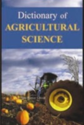 Dictionary of Agricultural Science (English) 01 Edition by Ajay Kumar Ghosh on Textnook.com