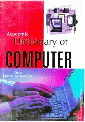 Dictionary of Computer (English) 01 Edition by James Fernandes on Textnook.com