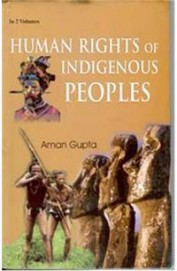 Human Rights of Indigenous Peoples (2 Vols.) (English) 01 Edition by Aman Gupta on Textnook.com