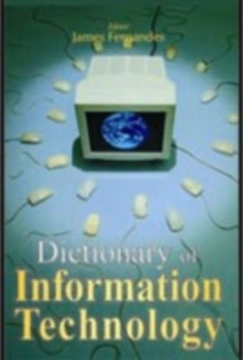 Dictionary of Information Technology (English) 01 Edition by James Fernandes on Textnook.com