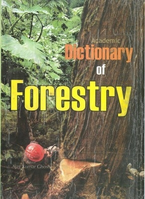 Dictionary of Forestry (English) 01 Edition by Ajay Kumar Ghosh on Textnook.com