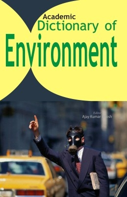 Dictionary of Environment (English) 01 Edition by Ajay Kumar Ghosh on Textnook.com