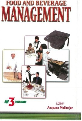Food And Beverages Management (3 Vols.) (English) 01 Edition by Anupama Mukherjee on Textnook.com