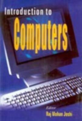 Introduction To Computers (English) 01 Edition by Rajmohan Joshi on Textnook.com