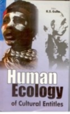 Human Ecology of Cultural Entitles (English) 01 Edition by K. S. Gulia on Textnook.com