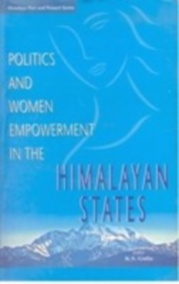 Politics And Women Empowerment In The Himalayan State (English) 01 Edition by K. S. Gulia on Textnook.com