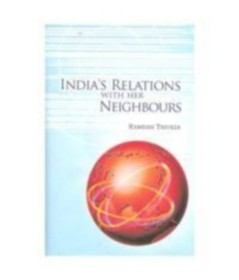 India's Relations With Her Neighbours (English) 01 Edition by Ramesh Trivedi on Textnook.com