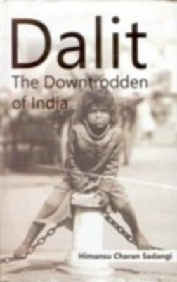 Dalit: The Downtrodden of India (English) 01 Edition by Himansu Charan Sadangi on Textnook.com