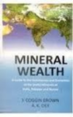 Mineral Wealth A Guide To The Occurrence, 2 Vols. Set (English) 01 Edition by J. Coggin Brown on Textnook.com