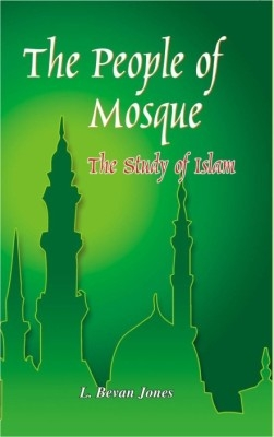 The People of Mosques The Study of Islam With Special Reference To India (English) 01 Edition by L. Bevan Jones on Textnook.com