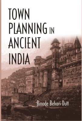 Town Planning In Ancient India (English) 01 Edition by Binode Behari Dutt on Textnook.com