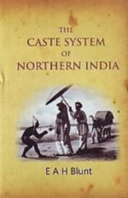 The Caste System of Northern India (English) 01 Edition by E. A. H. Blunt on Textnook.com