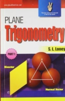 Plane Trigonometry (Part - 1), 1st Ed by S L Loney on Textnook.com