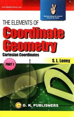 The Elements of Coordinate Geometry: (Part - 1), 1st Ed by S L Loney on Textnook.com