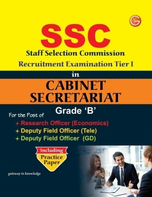 SSC Recruitment Examination Tier - 1 In Cabinet Secretariat: Grade 'B' Including Practice Paper, 9th Ed by G K PUblications on Textnook.com